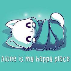 Alone is My Happy Place - T-Shirt / Mens / S - Anime katze - - Pets Cute Cartoon Drawings, Cute Kawaii Drawings, Cute Cartoon Animals, Cute Animal Drawings, Cute Baby Animals, Cute Animal Quotes, Cute Quotes, Cute Puns, Funny Cute