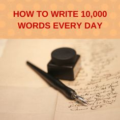 Think of how life changing it would be if you could write 10,000 words every day. That's not an overstatement. If you could write that many words every day, you would have so many blog posts done in advance and write multiple books every month. Click the picture above to learn how you can write 10,000 words every day. | http://marcguberti.com