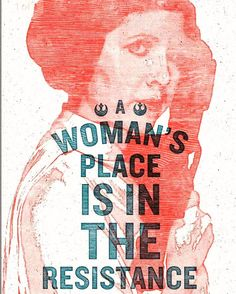 A woman's place is in the resistance. I'm ready for the DC Rally tomorrow. #starwars