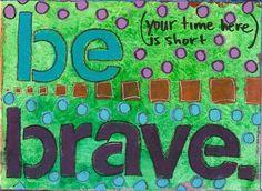 be brave by witt0071, via Flickr