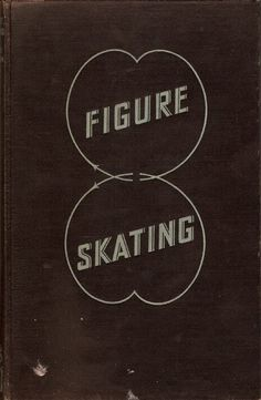 """Previous pinner said, and I agree: """"Figure Skating 1933 I LOVED old school figures!!! They taught so much discipline and how to achieve a perfect edge.  Don't skate anymore but I still miss them!""""  I have this book!"""