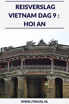 Op dag 9 van mijn 21-daagse groepsrondreis door Vietnam reisde ik van Hué naar Hoi An en maakte een eerste kennismaking met het in mijn ogen mooiste stadje van Vietnam. Alles over de negende dag van mijn reis door Vietnam lees je hier. Lees je mee? #vietnam #hoian #reisverslag #jtravel #jtravelblog
