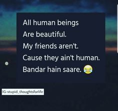 it's true! Specially with bakri 😅😅😅 bichari puri tbdil hi nhi hui insaan me😂😂 Bff Quotes Funny, Besties Quotes, Cute Love Quotes, Best Friend Quotes, Jokes Quotes, Sarcastic Quotes, Qoutes, True Sayings, Truth Quotes