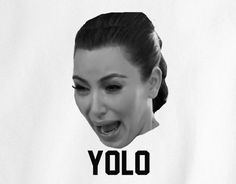 Kim kardashian Crying YOLO Tee T-Shirt