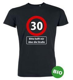 30 bitte helfen sie mir über die Straße T-Shirt zum 30. Geburtstag