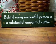 I NEED this sign for my office! There is no way I could get through life without coffee. Being a single mom, working full time, going to school full time, and being in the Reserves leaves me exhausted. Coffee is my crutch!