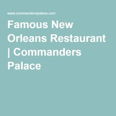 25-cent martinis during lunch.... nuff said. Famous New Orleans Restaurant   Commanders Palace