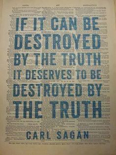 If+it+can+be+destroyed+by+the+truth+it+deserves+to+be+destroyed+by+the+truth.jpg 320×427 pixels