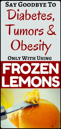 Say Goodbye to Diabetes, Tumors and Obesity with Frozen Lemons: Lemon is said to be the best ingredient provided by nature which has been used for many Ginger Benefits, Health Benefits, Health And Wellness, Health Fitness, Health Care, Diabetic Recipes, Health Remedies, Healthy Tips, Healthy Protein