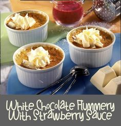 Flummery, Strawberry Sauce, White Chocolate, Recipes, Strawberry Fruit Dips, Strawberry Salsa, Ripped Recipes, Cooking Recipes