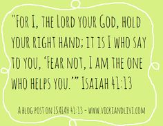 Fear Not - A Post on Isaiah 41:13. www.vickiandlivi.com