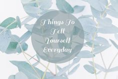 15 Things To Tell Yourself Everyday