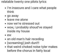 add your favorite twenty one pilots lyric in the comments.   mine is: Sometimes to stay alive you've got to kill your mind.