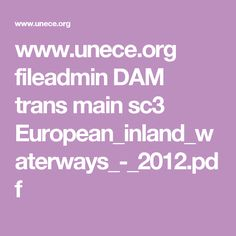 www.unece.org fileadmin DAM trans main sc3 European_inland_waterways_-_2012.pdf Maine, Sailing, Pdf, Candle
