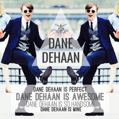 Dane Dehaan is perfect ❤️