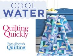 How to Make the Cool Water Quilt Fons and Porter, Quilting Quickly Winter 14