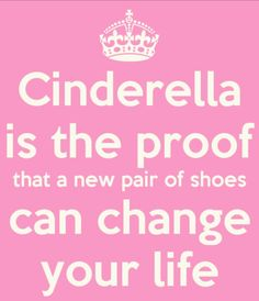 #quote #shoes #newshoes #cinderella