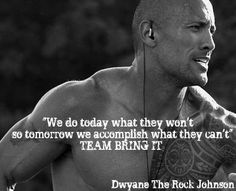 Dwayne The Rock Johnson Wwe Quotes, Rock Quotes, Motivational Quotes, Inspirational Quotes, The Rock Dwayne Johnson, Rock Johnson, Dwayne The Rock, The Rock Says, Bodybuilding Memes