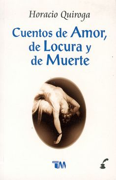Stories of Love, Madness, and Death by Horacio Quiroga