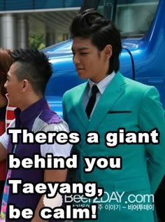 TOP TAEYANG BIGBANG ...POOR BAE, WE LOVE YOU AND WILL PROTECT YOU FROM THE TOP MONSTER POSING BEHIND YOU... ROF.