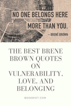 The Best Brene Brown quotes on vulnerability, love, and belonging.