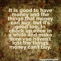 Money can t buy happiness quote can money buy happiness quotes quotesgram - Value Quotes, Words Quotes, Wise Words, Life Quotes, Sayings, Wisdom Quotes, Money Doesnt Buy Happiness, Money Cant Buy Happiness, Material Things Quotes