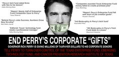 End Perry's Corporate Gifts of $Billions of Texas Taxpayers' Money to His Own Donors.