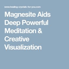 Magnesite Meaning & Use: For Deep Meditation & Creative Visualization Crystals For Sleep, Healing Crystals For You, Power Of Meditation, Creative Visualization, Meant To Be