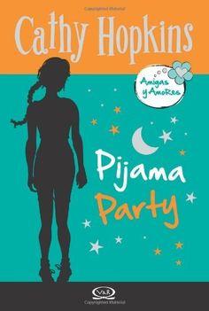 Cathy Hopkins, Pijama Party (Amigas y Amores 4)