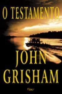 O TESTAMENTO ~ John Grisham | Livros & Blog
