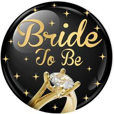 Bride To Be Badge + Gold Ring