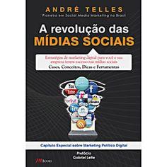 Livro - A Revolução das Mídias Sociais: Estratégias de Marketing Digital para Você e Sua Empresa Terem Sucesso nas Mídias Sociais - Cases, Conceitos, Dicas e Ferramentas
