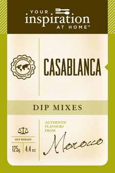 Casablanca Dip Mix   Blend of exotic North African and Middle Eastern Herbs and Spices. Mix in yogurt for a unique dip for veggies, kabob, lamb, chicken. Add to tagine or brush on meat, chicken or veggies with olive oil and lemon before grilling.  https://www.facebook.com/AlexisYourInspirationAtHome