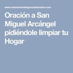 Oración a San Miguel Arcángel pidiéndole limpiar tu Hogar