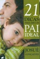 21 dicas para ser um pai ideal