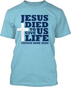 2e986002 Jesus is Life T-Shirt, Youth Group t-shirts, church t-shirts, custom design  ideas.