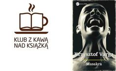 Fundacja Miasto Słów - Sierpień w kieleckim Klubie z Kawą nad Książką #kielce #masakra #varga