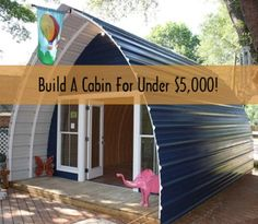Build A Cabin on the cheap... Under $5000!