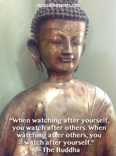 """""""When watching after yourself, you watch after others. When watching after others, you watch after yourself.""""     ~ The Buddha  http://wld.mn/2aWM46t"""