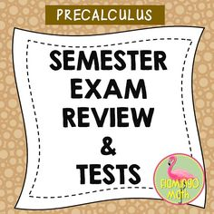 The first semester is almost over. Don't you need to get a headstart on review for PreCalculus? Here's a great study guide and two full versions of a  multiple choice exam.