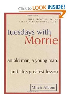 Tuesdays with Morrie: An Old Man, a Young Man, and Life's Greatest Lesson: Mitch Albom: 9780767905923: Amazon.com: Books