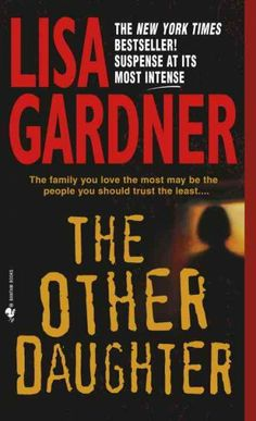 The Other Daughter by Lisa Gardner - one of my absolute favorite authors