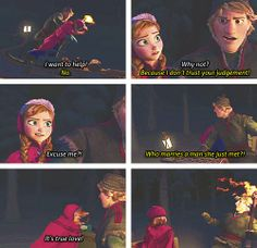 Frozen- I'm so on Kristoff's side here. Haha.<------ this movie was amazing!!!