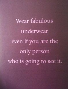 Because it makes you feel fabulous!