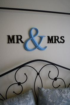 make every night almost seem like its your wedding night. Mr & Mrs hanging above the headboard. Do It Yourself Inspiration, Diy Inspiration, My New Room, My Room, Home Bedroom, Bedroom Decor, Bedroom Ideas, Headboard Decor, Bedroom Makeovers