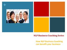 how-nlp-business-coaching-can-benefit-your-business by Fionacampbell via Slideshare