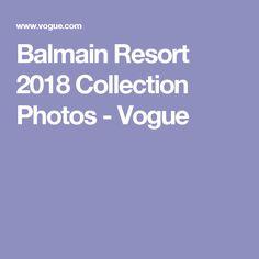 Balmain Resort 2018 Collection Photos - Vogue