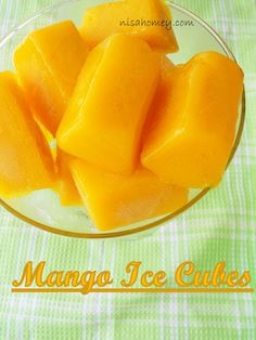 Mango Ice Cubes.....An easy inexpensive hassle free cooler...Low Calorie than an ice cream.
