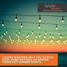 Louvre Windows help you to stay cool using natural air during those hot summer nights. Louvre Windows, Double Glazed Window, Stay Cool, Summer Nights, Cool Stuff, Natural, Hot, Nature, Au Natural