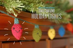 The Dapper Toad: Free Crochet Pattern: Amigurumi Holiday Lights